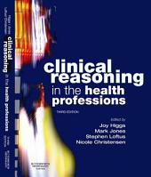 Clinical Reasoning in the Health Professions E-Book: Edition 3