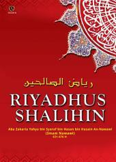 Riyadhus Shalihin (Taman Orang-Orang Sholeh): Kitab Hadits Shahih