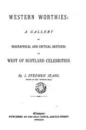 Western Worthies: A Gallery of Biographical and Critical Sketches ...