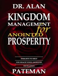 Kingdom Management For Anointed Prosperity Book PDF