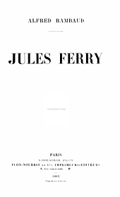 Jules Ferry. - Paris, Plon 1903