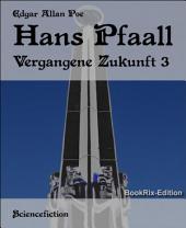 Hans Pfaall: Vergangene Zukunft 3