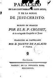 Paralelo de las costumbres de este siglo y de la moral de Jesu-Christo