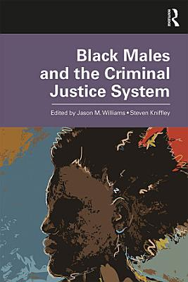 Black Males and the Criminal Justice System