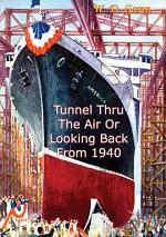 Tunnel Thru The Air Or Looking Back From 1940