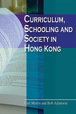 Curriculum  Schooling and Society in Hong Kong PDF