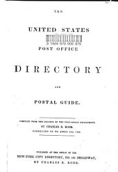 The United States Post Office Directory and Postal Guide: Compiled from the Records of the Post-Office Department