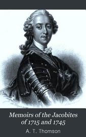 Memoirs of the Jacobites of 1715 and 1745: Lord George Murray. James Drummond, duke of Perth. Flora Macdonald. William Boyd, earl of Kilmarnock. Charles Radcliffe