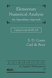 Elementary Numerical Analysis: An Algorithmic Approach