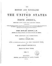 The History and Topography of the United States of North America: Volume 1