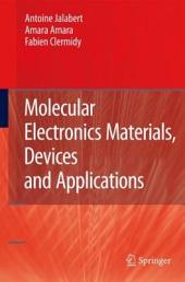 Molecular Electronics Materials, Devices and Applications
