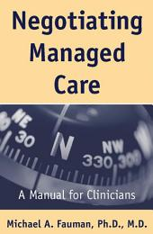 Negotiating Managed Care: A Manual for Clinicians