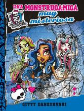 Monster High. Una monstruoamiga muy misteriosa