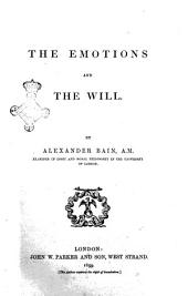 The Emotions and the Will by Alexander Bain