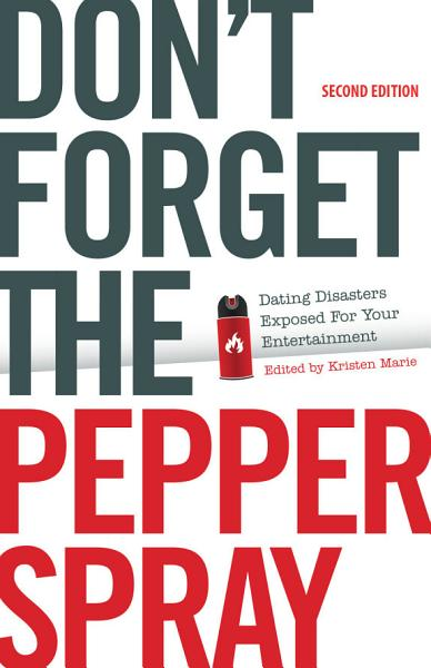 Don t Forget the Pepper Spray  Second Edition