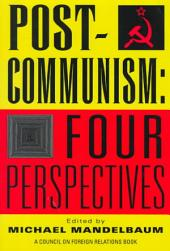 Postcommunism: Four Perspectives