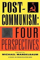 Postcommunism: Four Perspectives