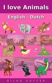 I Love Animals English - Dutch