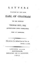 Letters written by the late Earl of Chatham to his nephew Thomas Pitt, Esq. then at Cambridge