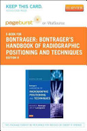 Bontrager s Handbook of Radiographic Positioning and Techniques   Pageburst E Book on Vitalsource  Retail Access Card  PDF