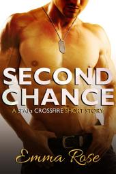 Second Chance: A Navy SEALs erotic romance (SEALs Crossfire Part 2)