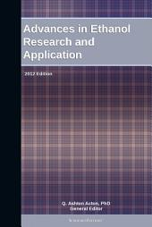 Advances in Ethanol Research and Application: 2012 Edition