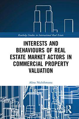 Interests and Behaviours of Real Estate Market Actors in Commercial Property Valuation