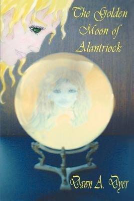 The Golden Moon of Alantriock