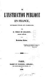 De l'instruction publique en France, ouvrage utile aux familles
