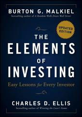 The Elements of Investing: Easy Lessons for Every Investor, Edition 2