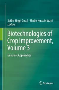 Biotechnologies of Crop Improvement  Volume 3 PDF