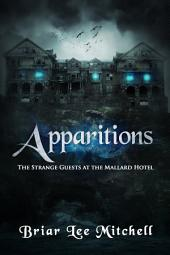 Apparitions: The Strange Guests at the Mallard Hotel
