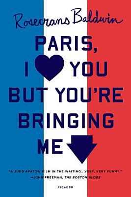 Paris  I Love You but You re Bringing Me Down