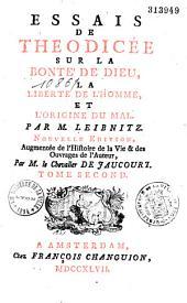Essais de théodicée sur la bonté de Dieu, la liberté de l'homme et l'origine du mal, par M. Leibnitz
