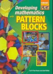 Developing Mathematics with Pattern Blocks