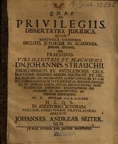 ... De privilegiis dissertatio iuridica ...