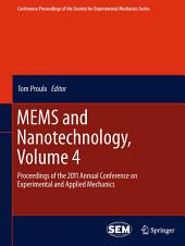 MEMS and Nanotechnology, Volume 4: Proceedings of the 2011 Annual Conference on Experimental and Applied Mechanics