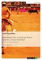 Die  Corrida de Toros    Spaniens  Fiesta Nacional  PDF