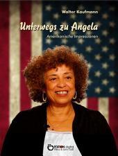 Unterwegs zu Angela: Amerikanische Impressionen