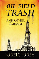 Oil Field Trash and Other Garbage PDF