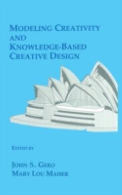 Modeling Creativity and Knowledge based Creative Design PDF
