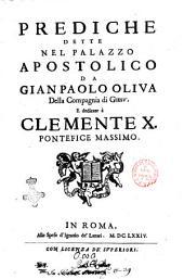 Prediche dette nel palazzo apostolico da Gio. Paolo Oliua della Compagnia di Giesu ..: 3, Volume 3