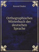 Orthographisches W rterbuch der deutschen Sprache PDF
