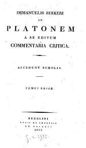 Dialogi Graece et Latine: Immanuelis Bekkeri in Platonem a se editum commentaria critica : accedunt scholia, Volume 1; Volume 4