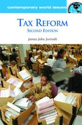 Tax Reform: A Reference Handbook, 2nd Edition: A Reference Handbook, Edition 2