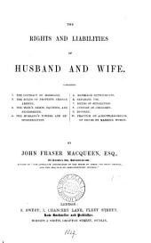 The Rights and Liabilities of Husband and Wife, [etc.]