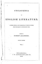 Cyclopaedia of English Literature: A History, Critical and Biographical, of English Authors, from the Earliest to the Present Times, Volume 1
