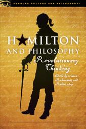 Hamilton and Philosophy: Revolutionary Thinking