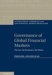 Governance of Global Financial Markets: The Law, the Economics, the Politics