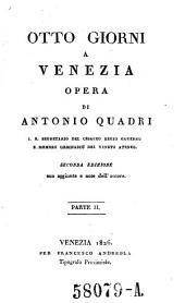 Otto Giorni in Venezia ... 2. ed. ital. ampliata e riveduta dall' autore: Volume 2